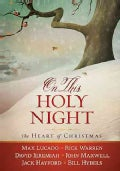 On This Holy Night: The Heart of Christmas (Hardcover)
