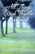All Things Work Together for Good (Paperback)