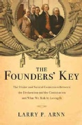 The Founders' Key: The Divine and Natural Connection Between the Declaration and the Constitution and What We Ris... (Paperback)