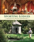 Sporting Lodges: Sanctuaries, Havens and Retreats (Hardcover)