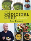 The Medicinal Chef: Eat Your Way to Better Health (Hardcover)