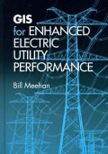 GIS for Enhanced Electric Utility Performance (Hardcover)