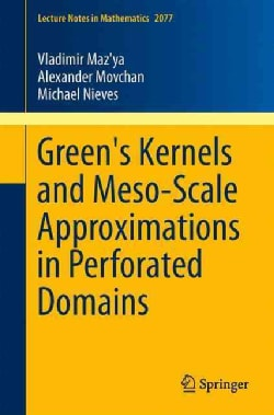 Green's Kernels and Meso-Scale Approximations in Perforated Domains (Paperback)