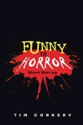Funny to Horror: Short Stories (Hardcover)