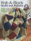 "Knit-a-Block Quilts and Afghans: 60 Easy to Knit 10"" Squares With Fabric and Yarn (Paperback)"