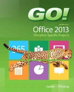 Go! With Microsoft Office 2013 Discipline Specific Projects (Paperback)