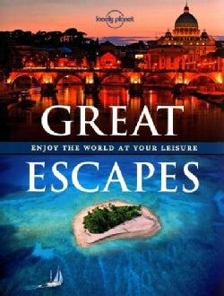 Great Escapes: Enjoy the World at Your Leisure (Hardcover)
