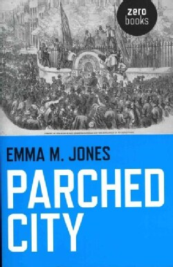 Parched City: A History of London's Public and Private Drinking Water (Paperback)