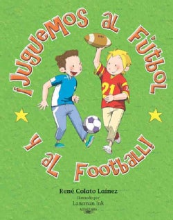 Juguemos al futbol y al football! / Let's Play Football/Soccer! (Paperback)