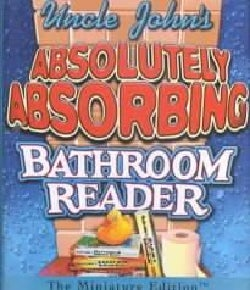 Uncle John's Absolutely Absorbing Bathroom Reader (Hardcover)
