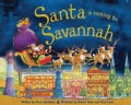 Santa Is Coming to Savannah (Hardcover)