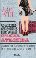 Confesiones de una soltera atrevida / The Still Single Papers: Un ano de aventuras romanticas, intrepidas y demas... (Paperback)