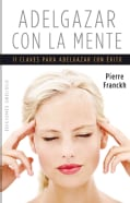 Adelgazar con la mente / Lose Weight with your Mind (Paperback)
