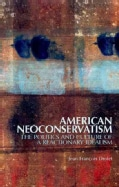 American Neoconservatism: The Politics and Culture of a Reactionary Idealism (Paperback)