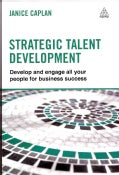 Strategic Talent Development: Develop and Engage All Your People for Business Success (Paperback)