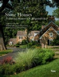 Stone Houses: Traditional Homes of R. Brognard Okie (Hardcover)