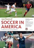 100 Years of Soccer in America: The Official Book of the U.S. Soccer Federation (Hardcover)