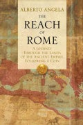 The Reach of Rome: A Journey Through the Lands of the Ancient Empire, Following a Coin (Hardcover)