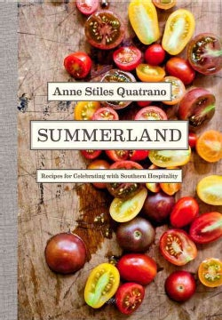 Summerland: Recipes for Celebrating With Southern Hospitality (Hardcover)