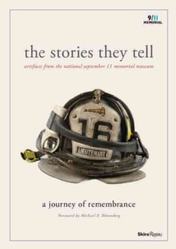 The Stories They Tell: Artifacts from the National September 11 Memorial Museum: A Journey of Remembrance (Hardcover)