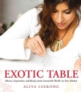 Exotic Table: Flavors, Inspiration, and Recipes from Around the World-to Your Kitchen (Hardcover)