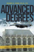 Advanced Degrees: Hidden Agenda of Electronic Terrorism (Hardcover)