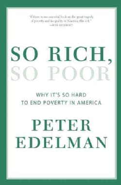 So Rich, So Poor: Why It's So Hard to End Poverty in America (Paperback)
