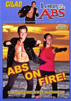 Gilad: Lord of the Abs: Abs on Fire!