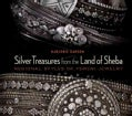 Silver Treasures from the Land of Sheba: Regional Styles of Yemeni Jewelry (Hardcover)
