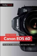 Canon Eos 6d: The Guide to Understanding and Using Your Camera (Paperback)