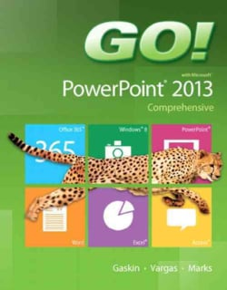 Go! With Microsoft Powerpoint 2013
