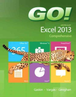 Go! With Microsoft Excel 2013: Comprehensive