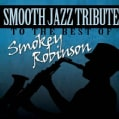 Smokey Robinson - Smooth Jazz Tribute to The Best of Smokey Robinson