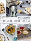 French Food Safari: A Delicious Journey into Culinary Heaven (Hardcover)