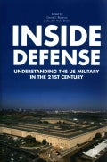 Inside Defense: Understanding the U.S. Military in the 21st Century (Paperback)