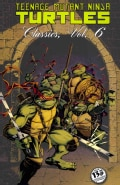 Teenage Mutant Ninja Turtles Classics 6 (Paperback)