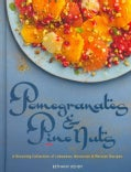 Pomegranates & Pine Nuts: A Stunning Collection of Lebanese, Moroccan & Persian Recipes (Hardcover)