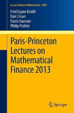 Paris-Princeton Lectures on Mathematical Finance 2013 (Paperback)