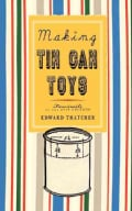 Making Tin Can Toys (Paperback)
