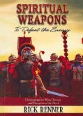 Spiritual Weapons: To Defeat the Enemy: Overcoming the Wiles, Devices, and Deception of the Devil (Paperback)