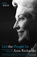 Let the People In: The Life and Times of Ann Richards (Paperback)