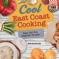 Cool East Coast Cooking: Easy and Fun Regional Recipes (Hardcover)