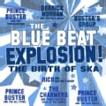 Various - The Blue Beat Explosion!: The Birth of Ska