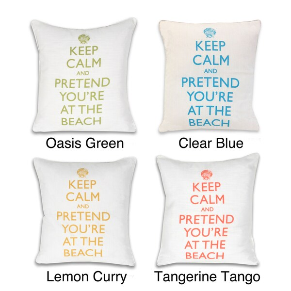 Keep Calm And Pretend You Are At The Beach Throw Pillow