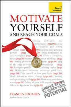 Teach Yourself Motivate Yourself and Reach Your Goals (Paperback)