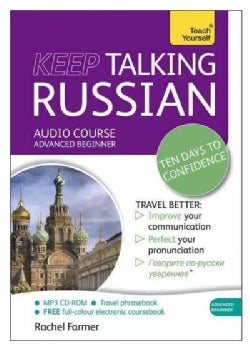 Teach Yourself Keep Talking Russian: Advanced Beginner