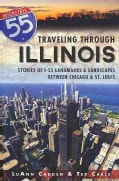 Traveling Through Illinois: Stories of I-55 Landmarks & Landscapes Between Chicago & St. Louis (Paperback)