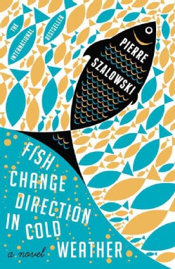 Fish Change Direction in Cold Weather (Paperback)