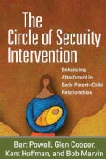 The Circle of Security Intervention: Enhancing Attachment in Early Parent-Child Relationships (Hardcover)