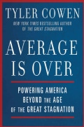 Average Is over: Powering America Beyond the Age of the Great Stagnation (Hardcover)